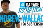 PASMAG Garage of Isolation: Andrew Wallace of ISC Suspension